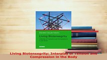 Read  Living Biotensegrity Interplay of Tension and Compression in the Body Ebook Free