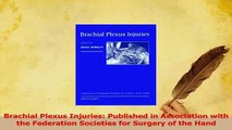 Read  Brachial Plexus Injuries Published in Association with the Federation Societies for PDF Online