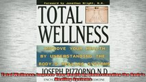 READ book  Total Wellness Improve Your Health by Understanding the Bodys Healing Systems Full Free