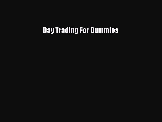 [Read PDF] Day Trading For Dummies  Full EBook