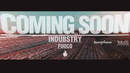 Indubstry - FUOCO feat. Zulù - official trailer