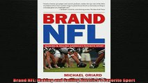 FREE PDF  Brand NFL Making and Selling Americas Favorite Sport  FREE BOOOK ONLINE