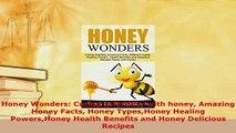 Read  Honey Wonders Curing Infertility with honey Amazing Honey Facts Honey TypesHoney Healing Ebook Free