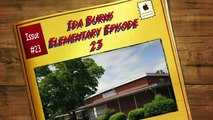 Ida Burns Elementary Episode 23
