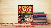 Download  Mexican Paleo Cookbook Great Delicious Quick  Easy Recipes for Tex Mex and Mexican Free Books