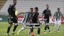 Torku Konyaspor 2-1 Beşiktaş Maçı Geniş Özeti (Yeni)
