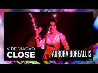 [PERFORMANCE] Aurora Boreallis @V DE VIADÃO