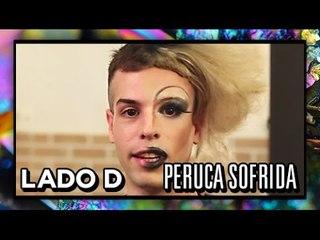 [LADO D] Look da Estranha - Peruca Sofrida - Maria Paju
