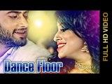 Dance Floor HD Video Song Miss Neelam & Dilraj 2016 | Latest Punjabi Songs