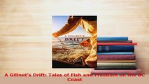 Read  A Gillnets Drift Tales of Fish and Freedom on the BC Coast Ebook Free