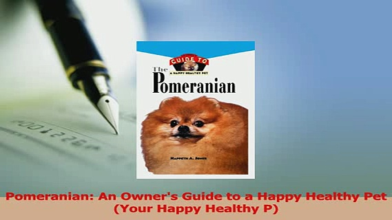 Download  Pomeranian An Owners Guide to a Happy Healthy Pet Your Happy Healthy P PDF Free