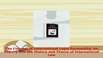 PDF  The Concept of International Legal Personality An Inquiry into the History and Theory of  Read Online
