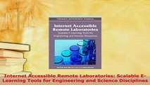 Download  Internet Accessible Remote Laboratories Scalable ELearning Tools for Engineering and Download Full Ebook