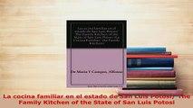 PDF  La cocina familiar en el estado de San Luis Potosi The Family Kitchen of the State of San Ebook