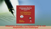 Read  Adaptation Biology and Medicine Vol 6 Cell Adaptations and Challenges PDF Online