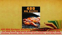PDF  400 BBQ Recipes Barbecue sauces and dry rub recipes for bbq ribs bbq pork shoulder bbq Read Online