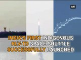 India's first indigenous RLV-TD space shuttle successfully launched
