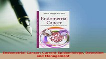 Read  Endometrial Cancer Current Epidemiology Detection and Management Ebook Free