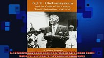 EBOOK ONLINE  SJVChelvanayakam and the Crisis of Sri Lankan Tamil Nationalism 194777 A Political  DOWNLOAD ONLINE