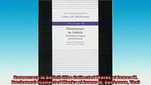 Free PDF Downlaod  Democracy in Deficit The Collected Works of James M Buchanan Collected Works of James READ ONLINE