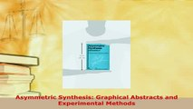 Download  Asymmetric Synthesis Graphical Abstracts and Experimental Methods  Read Online