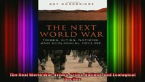 READ book  The Next World War Tribes Cities Nations and Ecological Decline  FREE BOOOK ONLINE