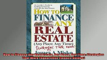 EBOOK ONLINE  How to Finance Any Real Estate Any Place Any Time Strategies That Work SquareOne Finance READ ONLINE
