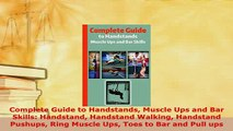 PDF  Complete Guide to Handstands Muscle Ups and Bar Skills Handstand Handstand Walking Read Online