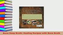 Download  Bone Deep Broth Healing Recipes with Bone Broth Ebook