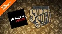 HUMOUR INSIDE - Les Smoking Sofa