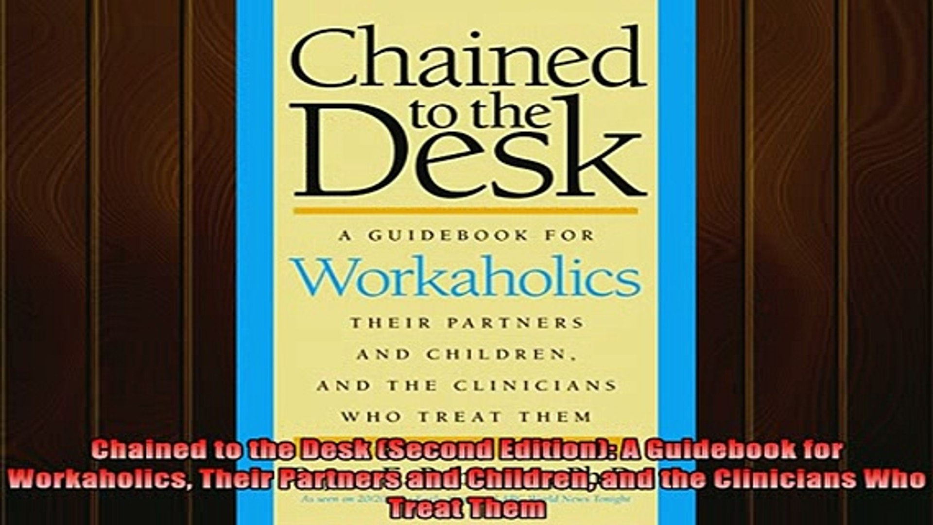 READ book  Chained to the Desk Second Edition A Guidebook for Workaholics Their Partners and Free On