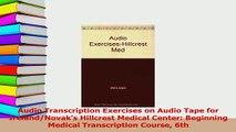 Download  Audio Transcription Exercises on Audio Tape for IrelandNovaks Hillcrest Medical Center Ebook Online