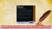Read  2012 Coding Workbook for the Physicians Office with Cengage EncoderProcom Demo Printed Ebook Free