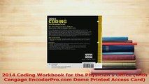 Read  2014 Coding Workbook for the Physicians Office with Cengage EncoderProcom Demo Printed Ebook Free