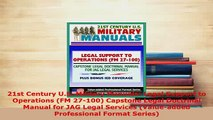 PDF  21st Century US Military Manuals Legal Support to Operations FM 27100 Capstone Legal Free Books