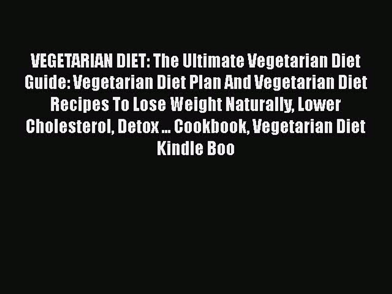 PDF VEGETARIAN DIET: The Ultimate Vegetarian Diet Guide: Vegetarian Diet Plan And Vegetarian