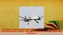 PDF  Drones Camera Drones Video Drones Drones und Quadrocopter Alles was Sie wissen müssen Free Books