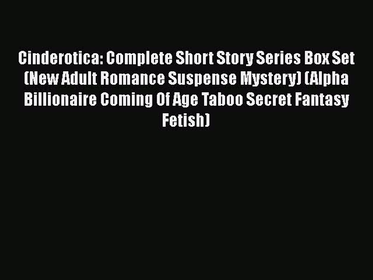 Download Cinderotica: Complete Short Story Series Box Set (New Adult  Romance Suspense Mystery)