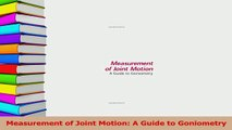 Read  Measurement of Joint Motion A Guide to Goniometry Ebook Online