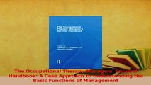 Download  The Occupational Therapy Managers Survival Handbook A Case Approach to Understanding the Ebook Free