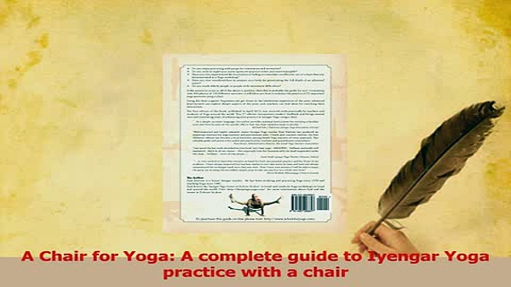 Read  A Chair for Yoga A complete guide to Iyengar Yoga practice with a chair Ebook Free