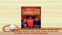Download  31 Crazy Food Combinations Your Picky Eaters Will Love Your Picky Eaters will Love These PDF Online