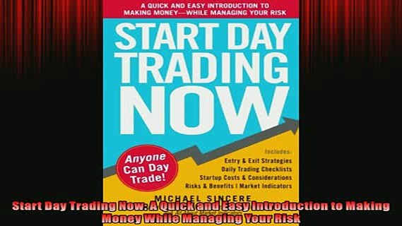 EBOOK ONLINE  Start Day Trading Now A Quick and Easy Introduction to Making Money While Managing Your READ ONLINE
