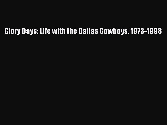 Life with the Dallas Cowboys 1973-1998 Glory Days