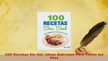 PDF  100 Recetas Sin Sal Ideas Sabrosas Para Todos los Dias Read Full Ebook