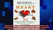 DOWNLOAD FREE Ebooks  Mudras for a Strong Heart 21 Simple Hand Gestures for Preventing Curing  Reversing Heart Full EBook