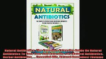 READ book  Natural Antibiotics The Complete Extensive Guide On Natural Antibiotics To Cure Your Self Free Online