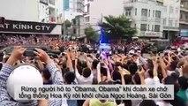 Millions of people greeted Obama at Saigon Vietnam