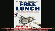 Free book  Free Lunch How the Wealthiest Americans Enrich Themselves at Government Expense and
