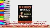 PDF  Resistance Bands Exercises  Home Workouts To Increase Strength Endurance Flexibility And  Read Online